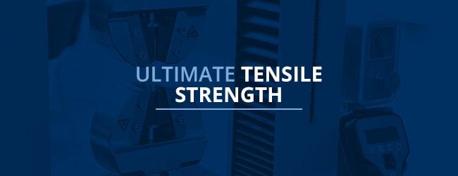 Ultimate Tensile Strength